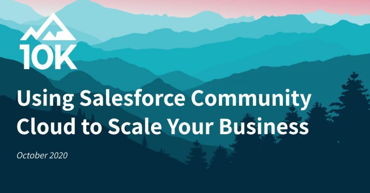 10_15-Webinar_-Using-Salesforce-Community-Cloud-to-Scale-Your-Business